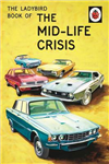 Ladybird Book of the Mid-Life Crisis