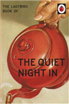 The Ladybird Book of The Quiet Night In (Ladybird for Grown-Ups)