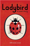 Ladybird: A Cover Story