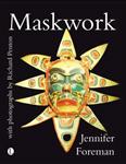 Maskwork: The Background, Making and Use of Masks