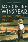 An Incomplete Revenge: Maisie Dobbs Mystery 5
