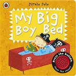 My Big Boy Bed: a Pirate Pete Book