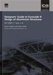 Designers' Guide to Eurocode 9: Design of Aluminium Structur