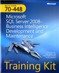Microsoft SQL Server 2008 Business Intelligence Development and Maintenance: MCTS Self-Paced Training Kit (Exam 70-448)