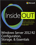 Windows Server 2012 R2 Inside Out Volume 1: Configuration, Storage, & Essentials