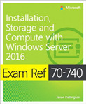 Exam Ref 70-740 Installation, Storage and Compute with Windo