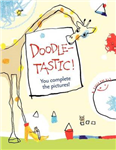 Doodle-Tastic!: You Complete the Pictures