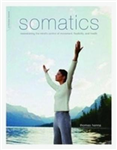 Somatics: Reawakening The Mind\'s Control Of Movement, Flexibility, And Health