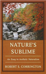 Nature\'s Sublime: An Essay in Aesthetic Naturalism