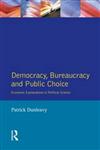 Democracy, Bureaucracy and Public Choice