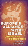 Europe\'s Alliance with Israel: Aiding the Occupation