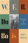 W.E.B. Du Bois: Revolutionary Across the Color Line