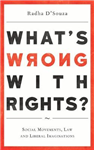 What\'s Wrong with Rights?: Social Movements, Law and Liberal Imaginations