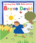 Brave David: My Very First BIG Bible Stories