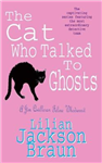 The Cat Who Talked to Ghosts (The Cat Who... Mysteries, Book 10): An enchanting feline crime novel for cat lovers everywhere