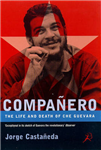 Che Guevara: The Life and Death of Che Guevara