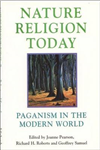Nature Religion Today: Paganism in the Modern World