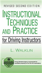 Instructional Techniques and Practice for Driving Instructors