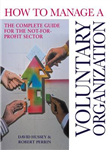 How to Manage a Voluntary Organization: The Complete Guide for the Not-for-profit Sector