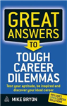 Great Answers to Tough Career Dilemmas: Test Your Aptitude, Be Inspired and Discover Your Ideal Career