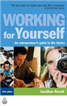 Working for Yourself: An Entrepreneur\'s Guide to the Basics