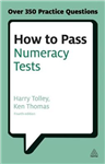 How to Pass Numeracy Tests: Test Your Knowledge of Number Problems, Data Interpretation Tests and Number Sequences