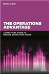 The Operations Advantage: A Practical Guide to Making Operations Work