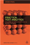 Practical Text Analytics: Interpreting Text and Unstructured Data for Business Intelligence