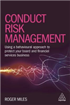 Conduct Risk Management: Using a Behavioural Approach to Protect Your Board and Financial Services Business