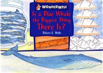 Wonderwise: Is A Blue Whale The Biggest Thing There is?: A book about size