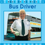 When I\'m At Work: Bus Driver