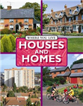 Where You LIve: Houses and Homes