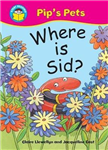 Start Reading: Pip\'s Pets: Where Is Sid?