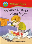 Start Reading: All About Henry: Where\'s my Sock?