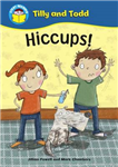 Start Reading: Tilly and Todd: Hiccup!