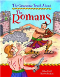 The Gruesome Truth About: The Romans