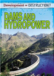 Development or Destruction?: Dams and Hydropower