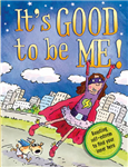 It\'s Good to be Me!: Boosting Self-Esteem to Find Your Inner Hero
