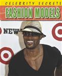 Celebrity Secrets: Fashion Models