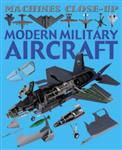 Machines Close-up: Modern Military Aircraft