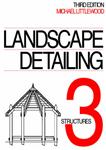 Landscape Detailing: Structures: Volume 3