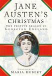 Jane Austen\'s Christmas: The Festive Season in Georgian England