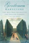 Gentlemen Gardeners: The Men Who Recreated the English Landscape Garden