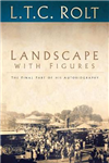 Landscape with Figures: The Final Part of his Autobiography