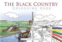 Black Country Colouring Book: Past & Present
