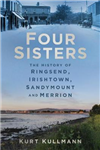 Four Sisters: The History of Ringsend, Irishtown, Sandymount