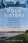 Four Sisters: The History of Ringsend, Irishtown, Sandymount
