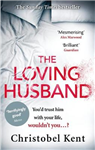 The Loving Husband: You\'d Trust Him with Your Life, Wouldn\'t You...?