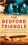 The Bedford Triangle: US Undercover Operations from England in the Second World War