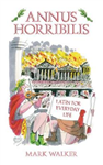 Annus Horribilis: Latin for Everyday Life